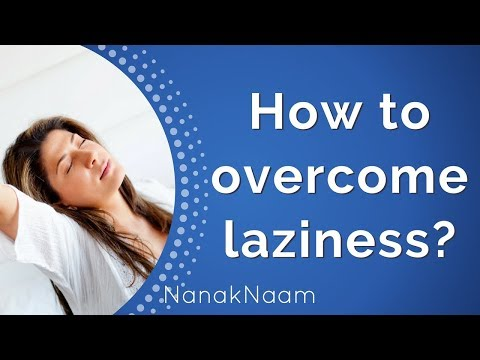 Overcoming laziness  and procrastination
