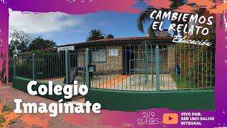 CAMBIEMOS EL RELATO - COLEGIO IMAGÍNATE, RED DE EDUCACIÓN TRANSFORMADORA
