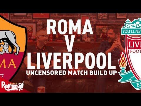 Roma v Liverpool | CL Semi Final | Uncensored Match Build Up