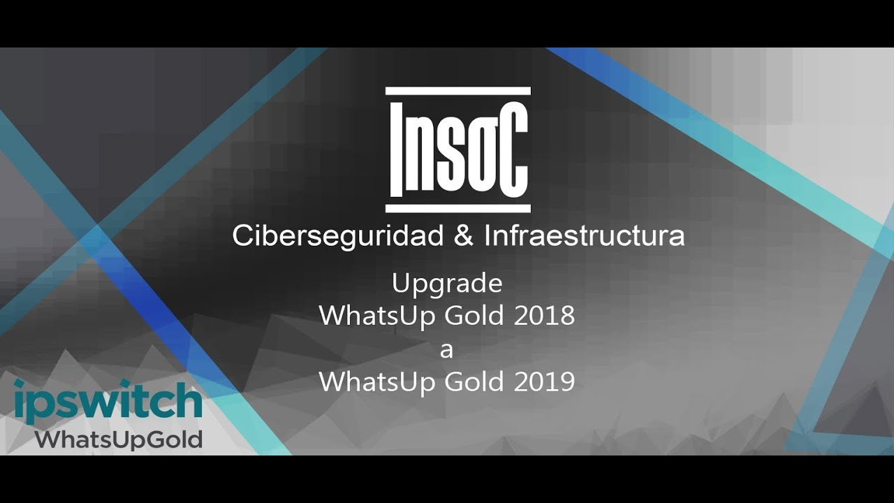 Upgrade WhatsUp Gold 2018 a 2019 | Upgrade WUG 2018 to WUG 2019 |