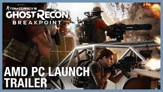 Tom Clancy's Ghost Recon Breakpoint: AMD PC Launch Trailer | Ubisoft [NA]