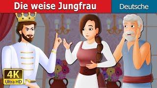 Die weise Jungfrau | Gute Nacht Geschichte | Deutsche Märchen