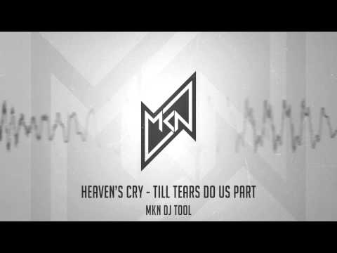 Heaven's Cry - Till Tears Do Us Part (MKN Remix) | Free Download