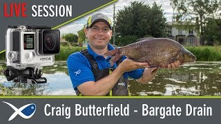*** Coarse & Match Fishing TV *** LIVE Session Craig Butterfield - Bargate Drain