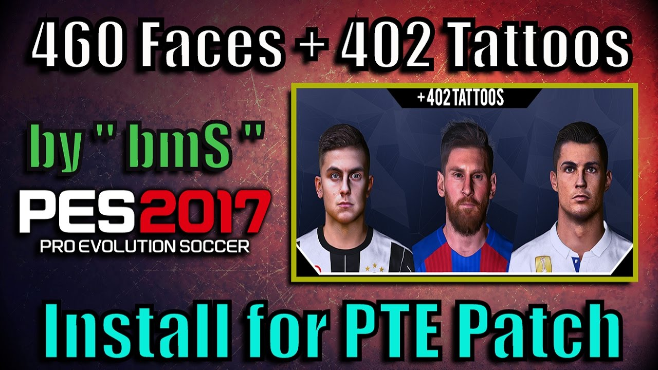 PES 2017 Ultra Pack for PTE Patch | 600 Faces + 402 Tattoos