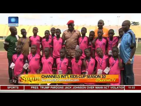 Channels Int'l Kids Cup: How Initiative Has Radiated Love, Friendship Across Borders Pt.3 |Sunrise|