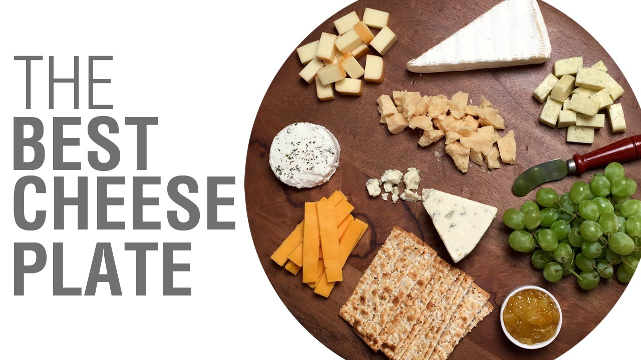 How to Assemble the Best Cheese Plate - YouTube