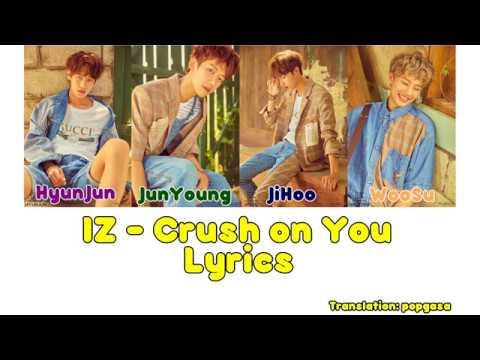 『IZ 』 Crush on You ♡ Lyrics ♡