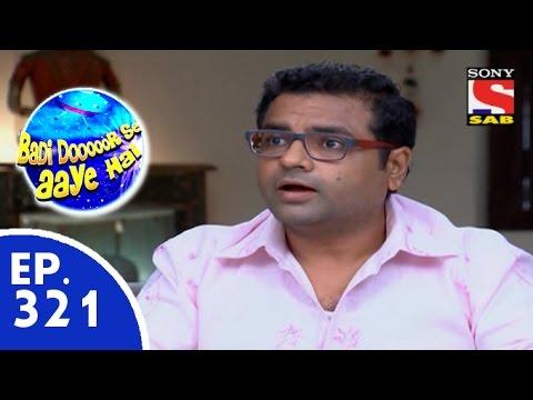 Badi Door Se Aaye Hain - बड़ी दूर से आये है - Episode 321 - 31st August, 2015