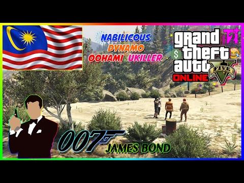 GTA 5 Online Malaysia || James Bond 007~!! Haha😝👍bersama Ukiller,Dynamo&Nabilicious