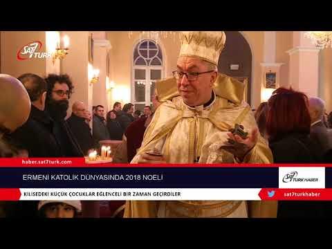 Ermeni Katolik Dünyasında 2018 Noeli | 28.12.2018