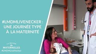 #LMDMLiveNecker : une journée type à la maternité
