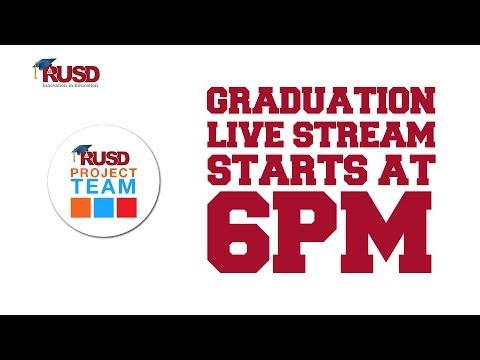 Project TEAM Graduation 2017 - RUSD Media Live Stream