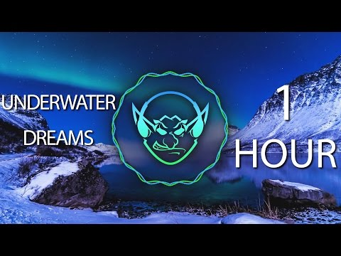 Underwater Dreams (Goblin Mashup) 【1 HOUR】