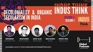 #IndusThink | Episode 2 | Season 1 | Decoloniality & Organic Secularism in India
