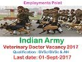 Indian Army Veterinary Doctor Vacancy 2017| Last date 01-Sept-2017| Jobs in Army| Veterinary Jobs