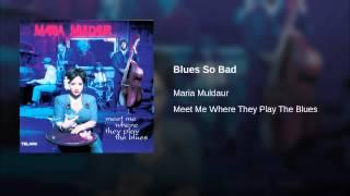 Blues So Bad