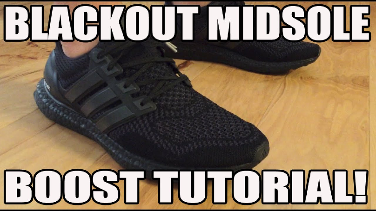 How To Black Out Adidas Ultra Boost Mid Sole Tutorial Guide Youtube Sepatu 30