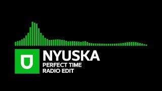 [Progressive House] - NYUSKA - Perfect Time (Radio Edit) [Umusic Records Release]