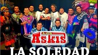 Los Askis - La Soledad ((exito 2016)) limpia