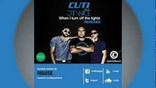 Cuti feat. D'twice - When I turn off the lights (Mause rmx)