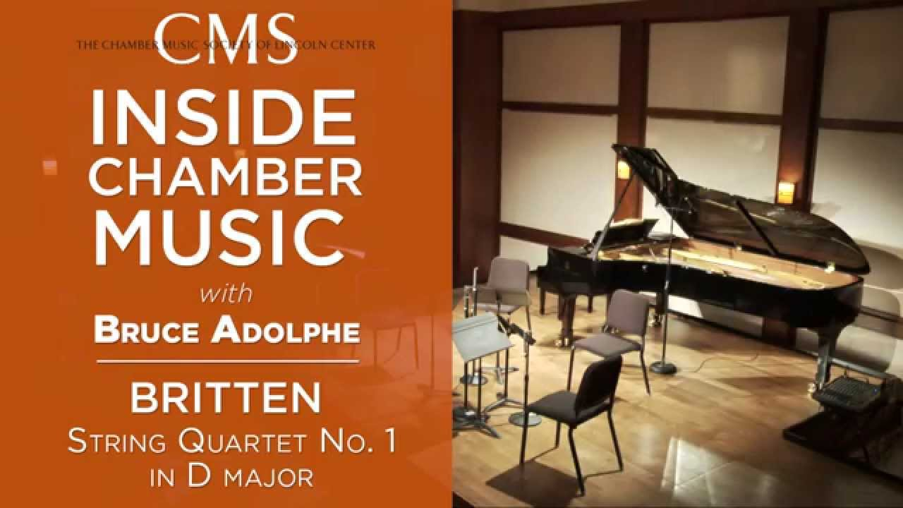 Inside Chamber Music with Bruce Adolphe: Britten Quartet No. 1
