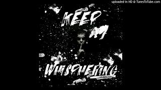 Epidemik - Keep Whispering