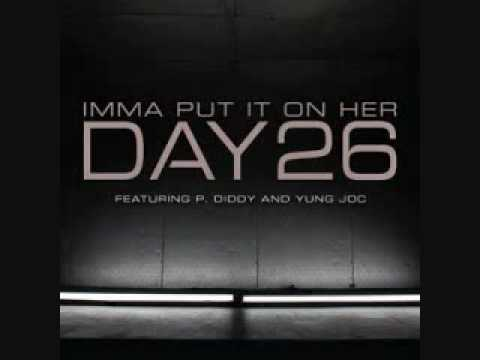 Day26 - Imma Put It On Her (feat. P. Diddy & Yung Joc)