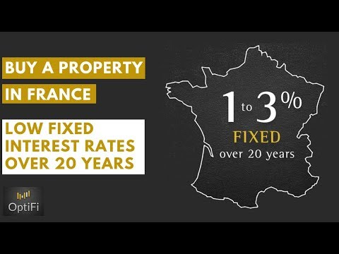 Buy a property in France: benefit from the low interest rates environment, fixed for up to 20 years