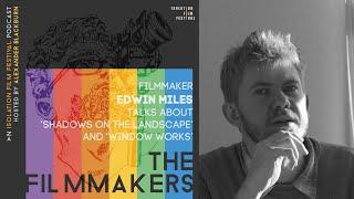 Edwin Miles - The Filmmakers Podcast S02E12 | Isolation Film Festival
