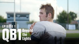 The Journey Begins | QB1: Beyond the Lights (S1:E1)