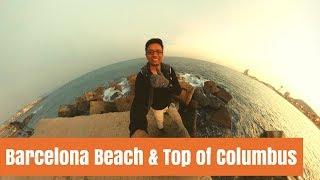 Barcelona Beach & Top of Columbus 🌊🔥🔥