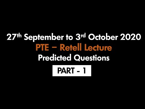 PTE - RETELL LECTURE (PART-1) | 27TH SEPTEMBER TO 3RD OCTOBER 2020 : PREDICTED QUESTIONS