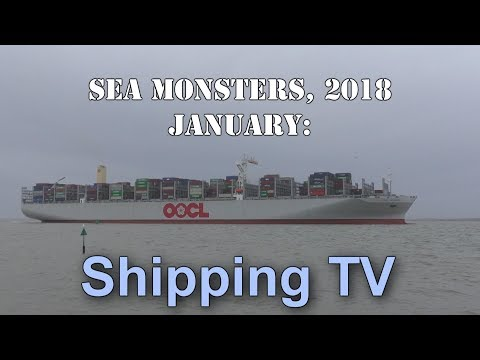 Sea Monsters, January 2018 - World's Largest Container Ships