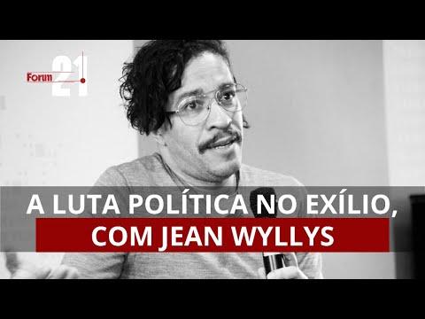 A luta política no exílio, com Jean Wyllys