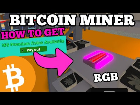 HOW TO Get PREMIUM COINS \u0026 UNLOCK The RGB Card In BITCOIN MINER ROBLOX