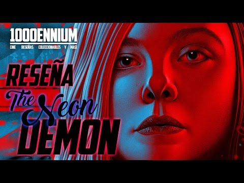 RESEÑA THE NEON DEMON (2016) NO SPOILERS / Crítica / Opinión / Review