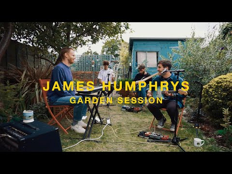 James Humphrys | Garden Session