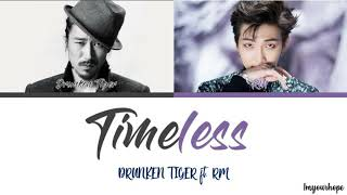 Drunken Tiger  드렁큰 타이거  -timeless  Feat. Rm Of Bts   Color Coded Lyrics_han/rom/