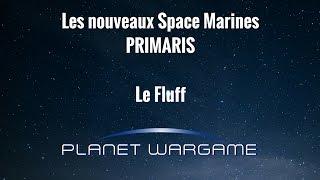 W40K: Space Marines Primaris (le fluff)