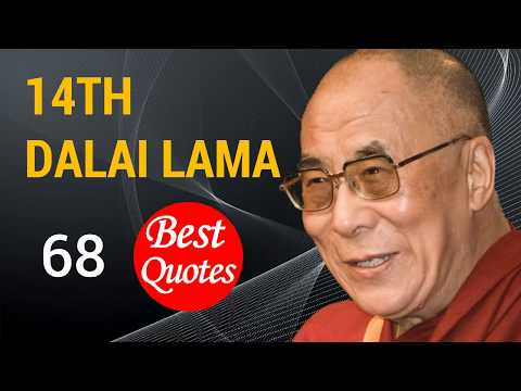 The 68 Best Quotes By The 14th Dalai Lama Forget The Failures
