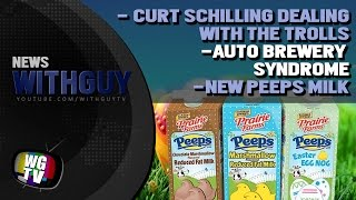 Curt Schilling Call out Trolls | Auto Brewery Syndrome | Coca-Cola Supermilk & Peeps Milk