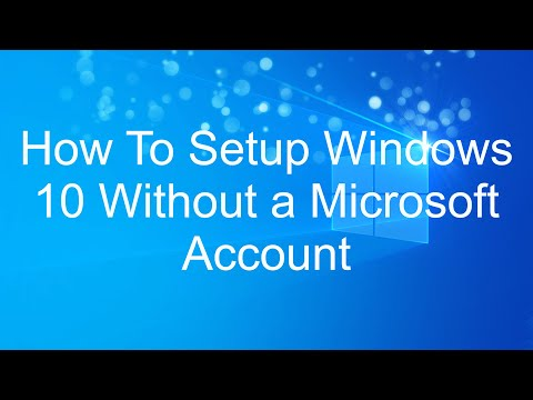 How To Setup Windows 10 Without A Microsoft Account