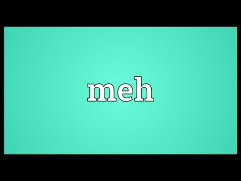 Meh Meaning