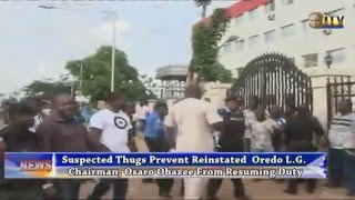 Suspected Thugs Prevent Reinstated Oredo L.G Chairman, Osaro Obazee From Resuming Duty