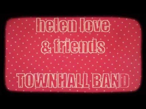 Helen Love & Friends - The Townhall Band