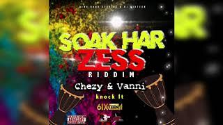 Chezy & Vanni - knock It (Raw)(Soak Har Zess Riddim)