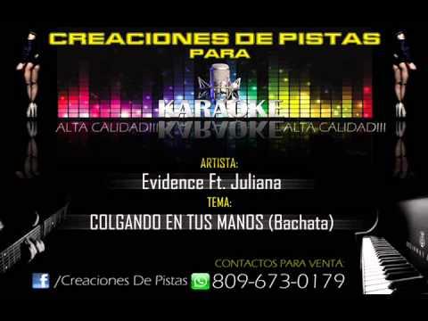 Evidence Ft. Juliana - COLGANDO EN TUS MANOS (KARAOKE) PISTA