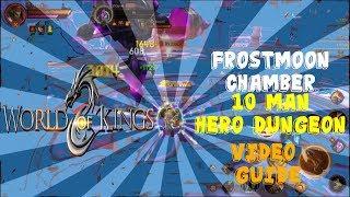 World of Kings Hero Dungeon Frostmooon Chamber (10 Man Raid) Video Guide