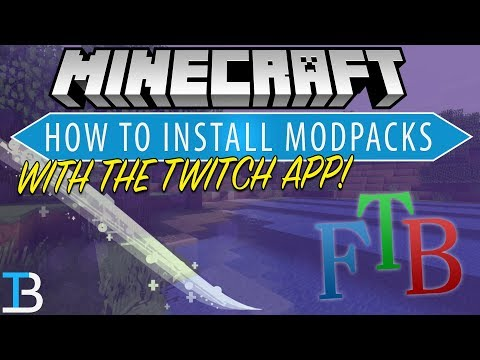 How To Download & Install Minecraft Modpacks Using The Twitch App (How To Install ANY FTB Modpack!)